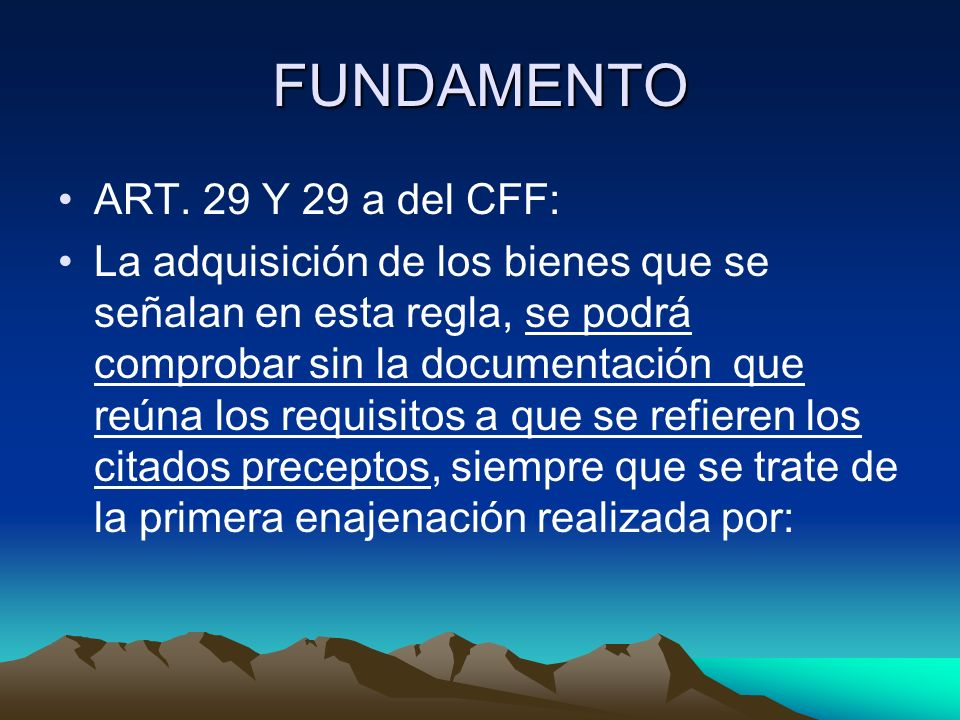FUNDAMENTO ART. 29 Y 29 a del CFF: