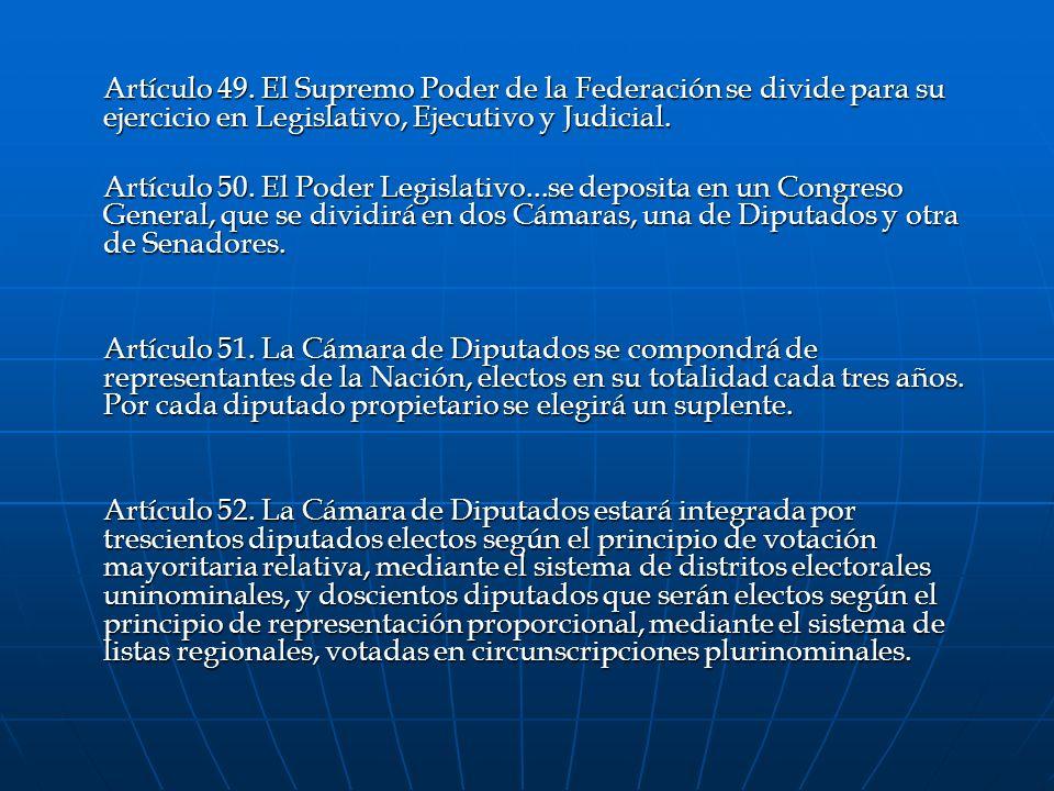 Artículo 49. El Supremo Poder de la Federación se divide para su ejercicio en Legislativo, Ejecutivo y Judicial.
