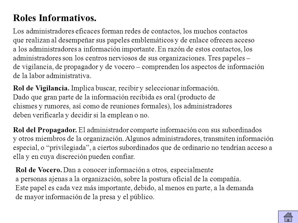 Roles Informativos. Los administradores eficaces forman redes de contactos, los muchos contactos.