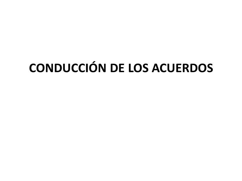 CONDUCCIÓN DE LOS ACUERDOS