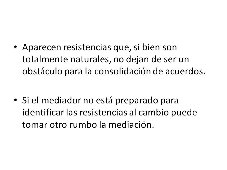 Aparecen resistencias que, si bien son totalmente naturales, no dejan de ser un obstáculo para la consolidación de acuerdos.
