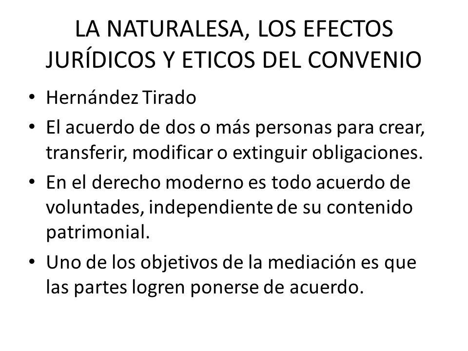 LA NATURALESA, LOS EFECTOS JURÍDICOS Y ETICOS DEL CONVENIO