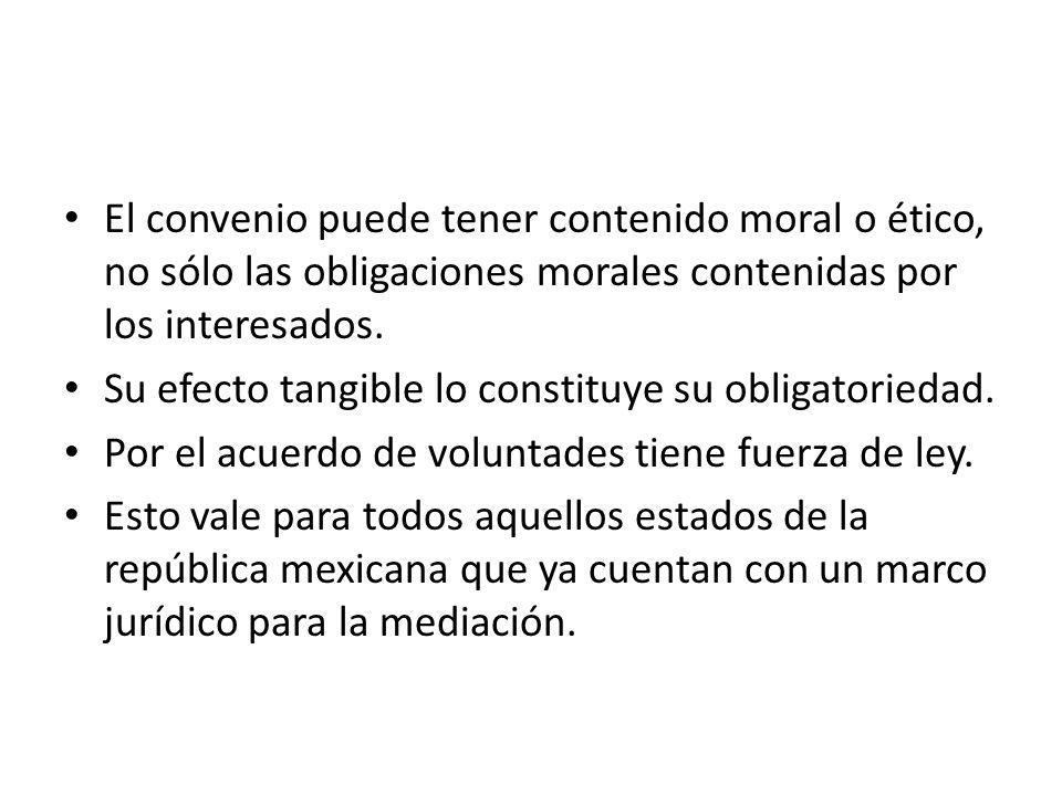 El convenio puede tener contenido moral o ético, no sólo las obligaciones morales contenidas por los interesados.