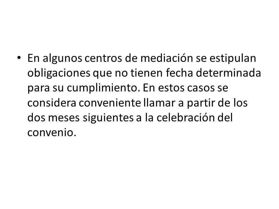 En algunos centros de mediación se estipulan obligaciones que no tienen fecha determinada para su cumplimiento.