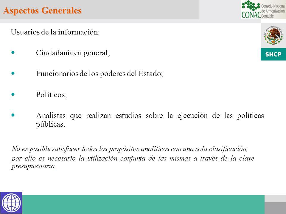 Aspectos Generales Usuarios de la información: Ciudadanía en general;