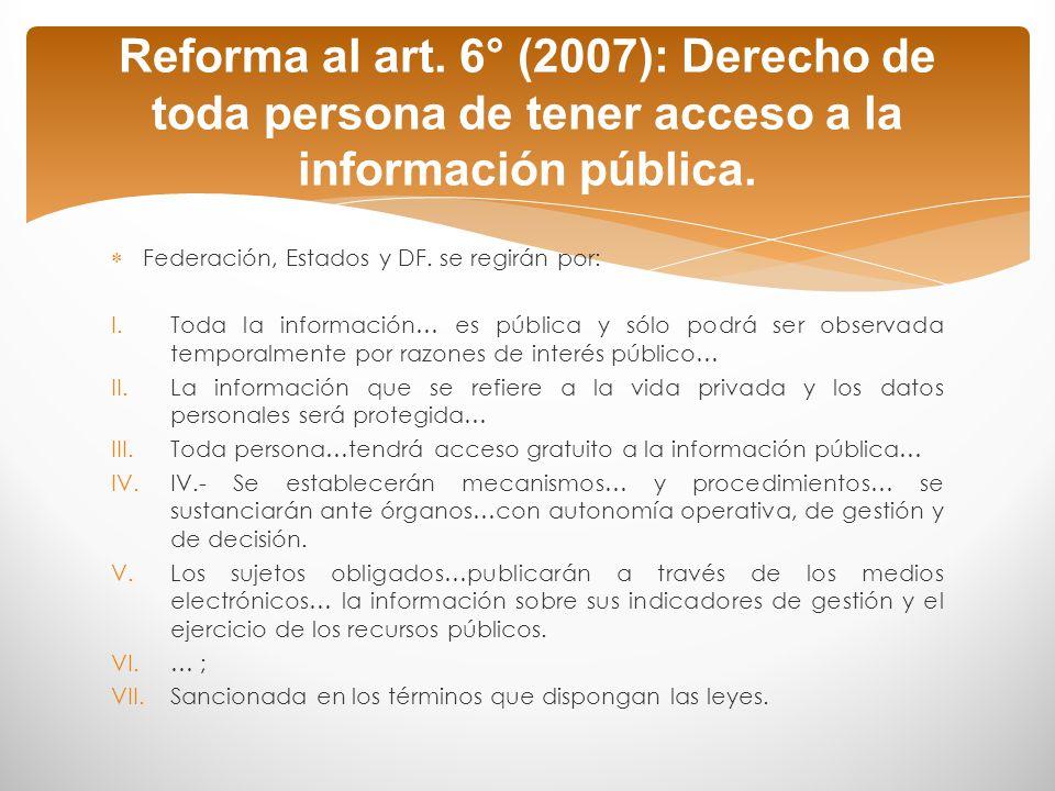 Reforma al art. 6° (2007): Derecho de toda persona de tener acceso a la información pública.