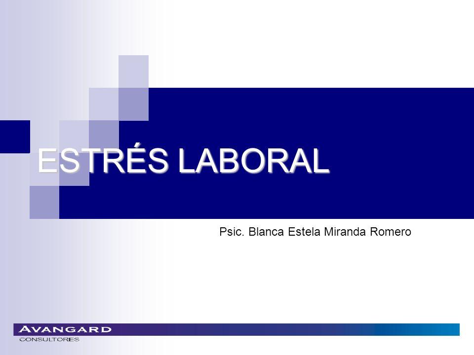 ESTRÉS LABORAL Psic. Blanca Estela Miranda Romero