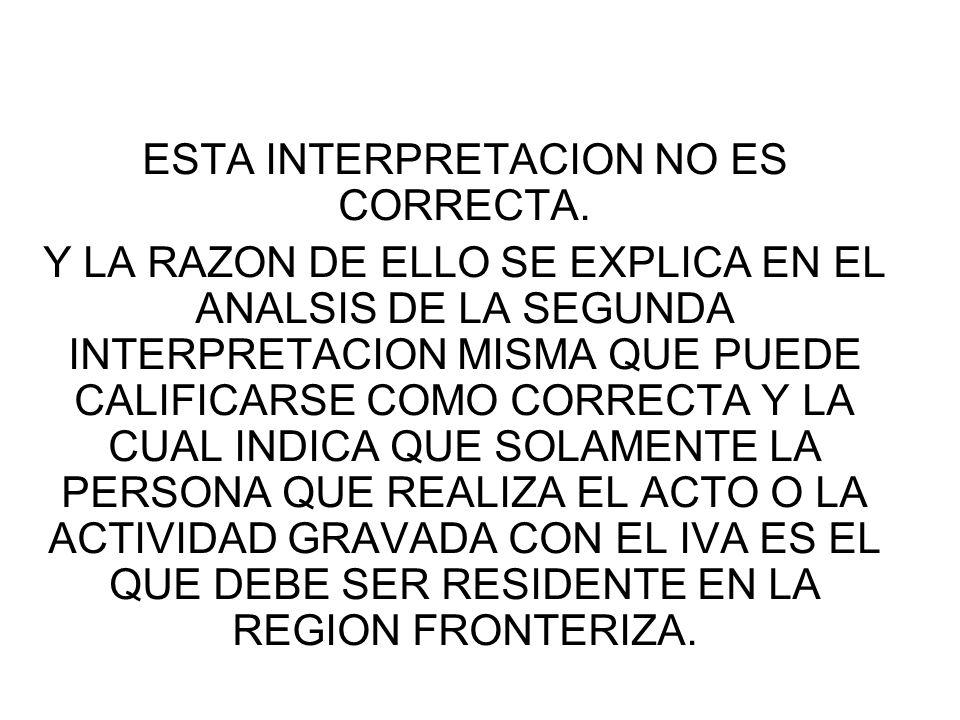 ESTA INTERPRETACION NO ES CORRECTA.