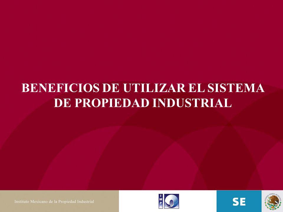 BENEFICIOS DE UTILIZAR EL SISTEMA DE PROPIEDAD INDUSTRIAL