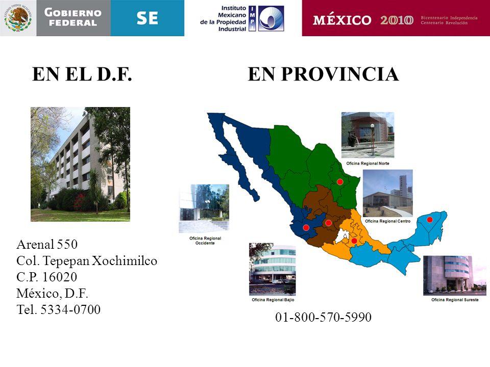 EN EL D.F. EN PROVINCIA Arenal 550 Col. Tepepan Xochimilco C.P. 16020