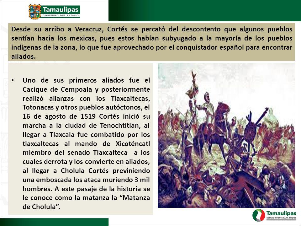 Desde su arribo a Veracruz, Cortés se percató del descontento que algunos pueblos sentían hacia los mexicas, pues estos habían subyugado a la mayoría de los pueblos indígenas de la zona, lo que fue aprovechado por el conquistador español para encontrar aliados.