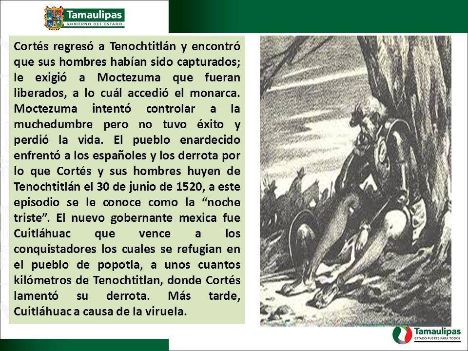 Cortés regresó a Tenochtitlán y encontró que sus hombres habían sido capturados; le exigió a Moctezuma que fueran liberados, a lo cuál accedió el monarca.