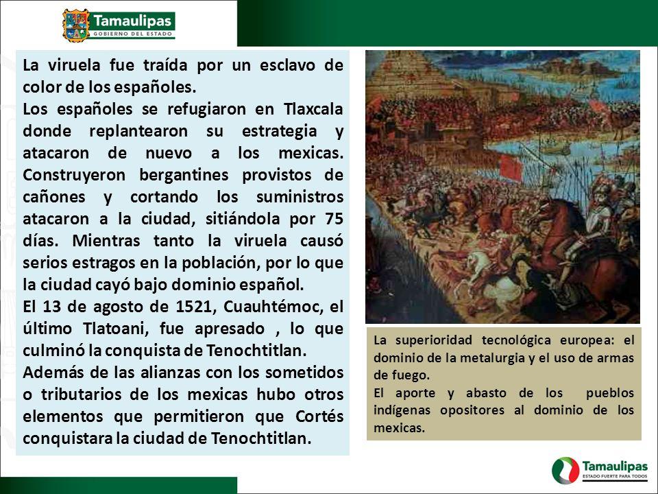 La viruela fue traída por un esclavo de color de los españoles.