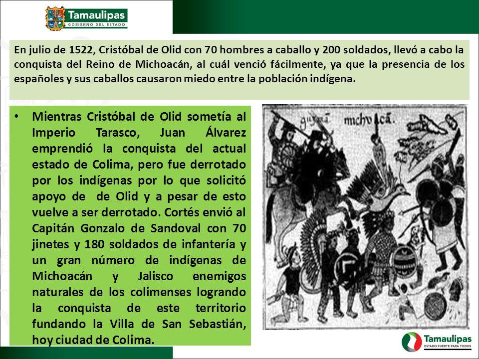 En julio de 1522, Cristóbal de Olid con 70 hombres a caballo y 200 soldados, llevó a cabo la conquista del Reino de Michoacán, al cuál venció fácilmente, ya que la presencia de los españoles y sus caballos causaron miedo entre la población indígena.