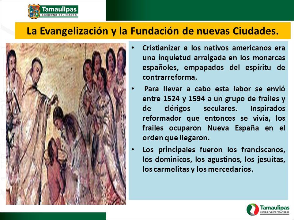La Evangelización y la Fundación de nuevas Ciudades.