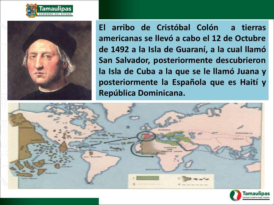 El arribo de Cristóbal Colón a tierras americanas se llevó a cabo el 12 de Octubre de 1492 a la Isla de Guaraní, a la cual llamó San Salvador, posteriormente descubrieron la Isla de Cuba a la que se le llamó Juana y posteriormente la Española que es Haití y República Dominicana.