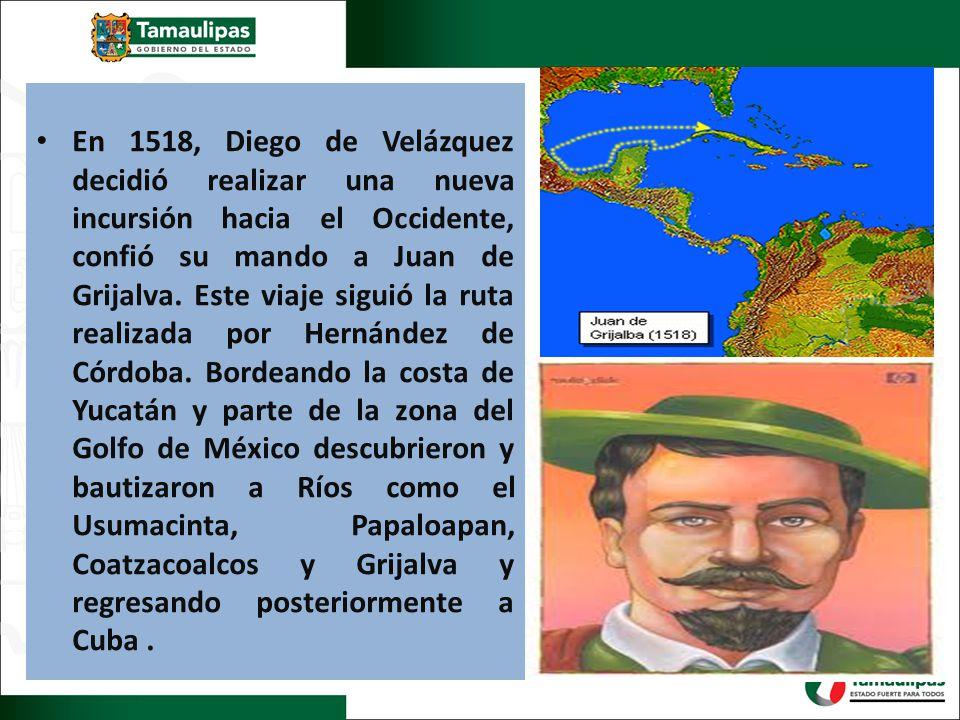 En 1518, Diego de Velázquez decidió realizar una nueva incursión hacia el Occidente, confió su mando a Juan de Grijalva.