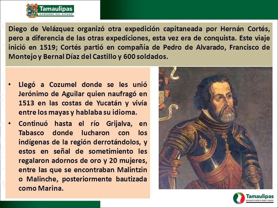 Diego de Velázquez organizó otra expedición capitaneada por Hernán Cortés, pero a diferencia de las otras expediciones, esta vez era de conquista. Este viaje inició en 1519; Cortés partió en compañía de Pedro de Alvarado, Francisco de Montejo y Bernal Díaz del Castillo y 600 soldados.
