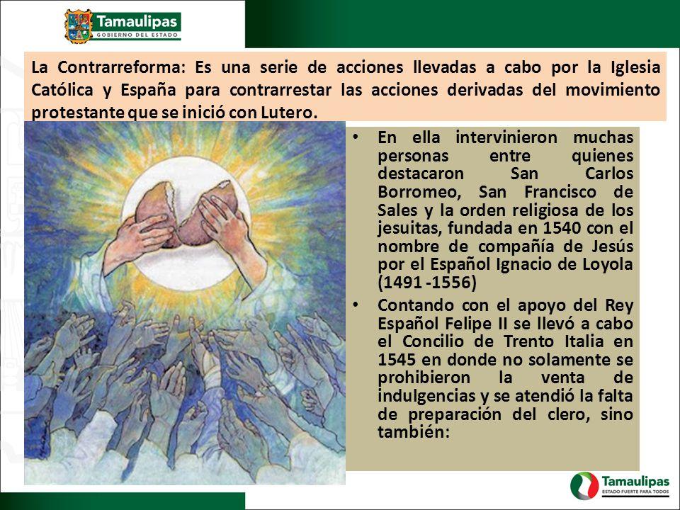 La Contrarreforma: Es una serie de acciones llevadas a cabo por la Iglesia Católica y España para contrarrestar las acciones derivadas del movimiento protestante que se inició con Lutero.