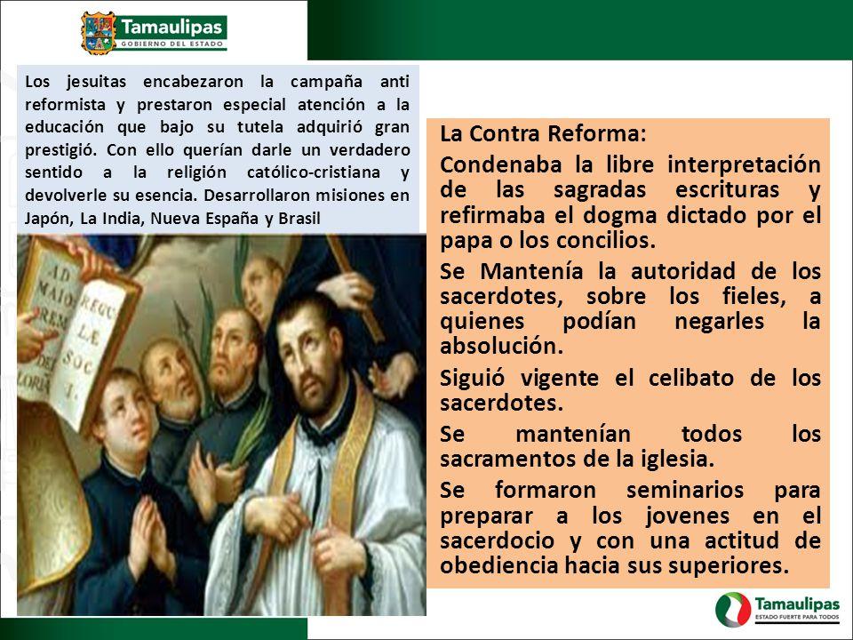 Los jesuitas encabezaron la campaña anti reformista y prestaron especial atención a la educación que bajo su tutela adquirió gran prestigió. Con ello querían darle un verdadero sentido a la religión católico-cristiana y devolverle su esencia. Desarrollaron misiones en Japón, La India, Nueva España y Brasil