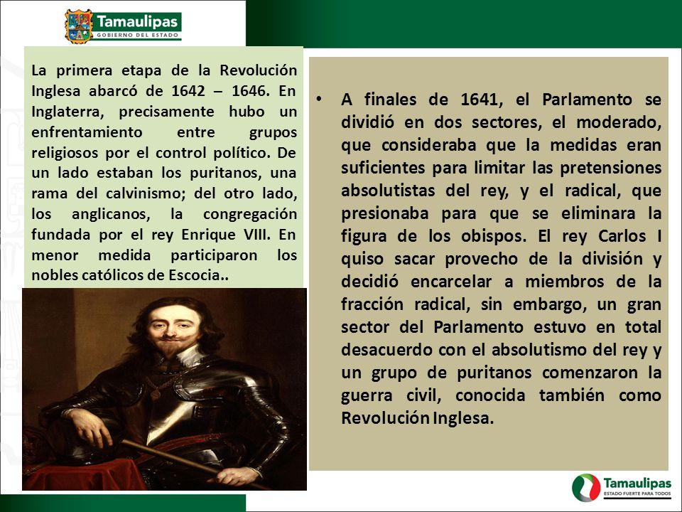 La primera etapa de la Revolución Inglesa abarcó de 1642 – 1646