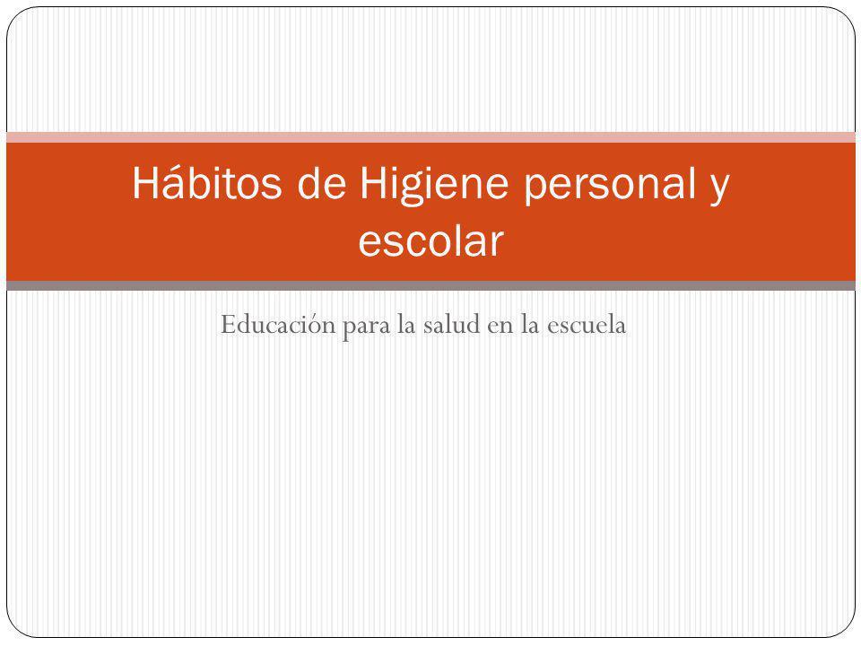 Hábitos de Higiene personal y escolar