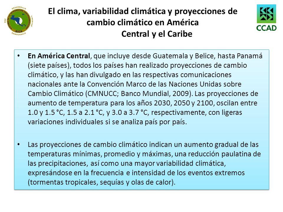 El clima, variabilidad climática y proyecciones de cambio climático en América Central y el Caribe