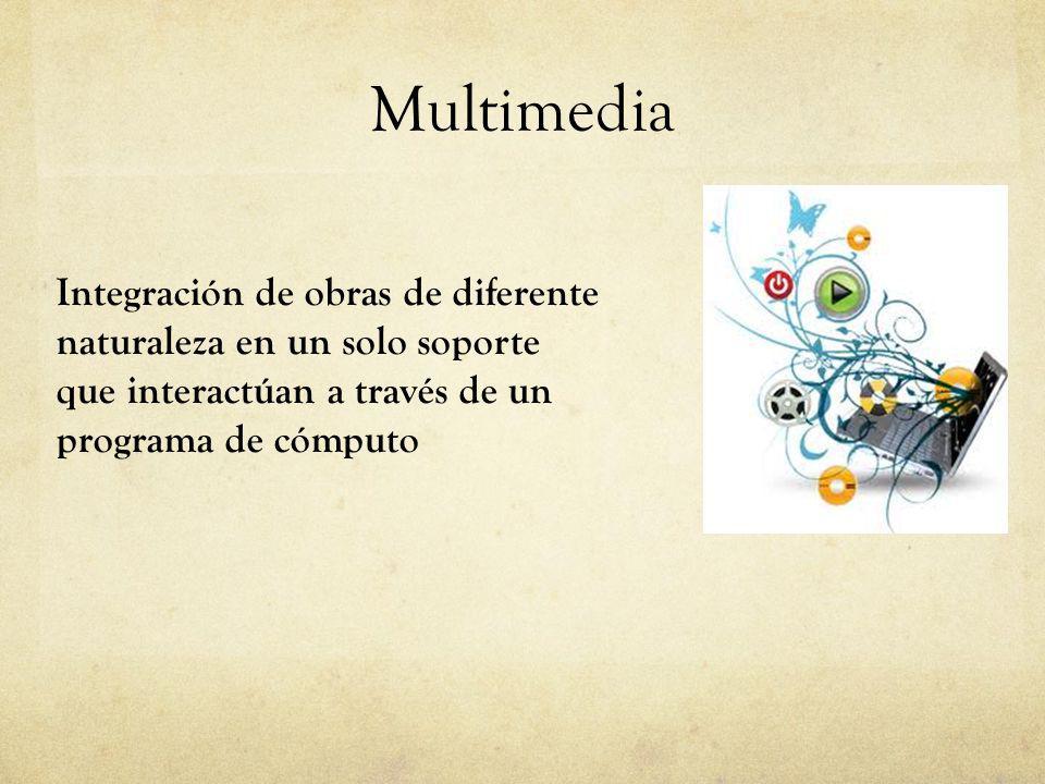 Multimedia Integración de obras de diferente naturaleza en un solo soporte que interactúan a través de un programa de cómputo.