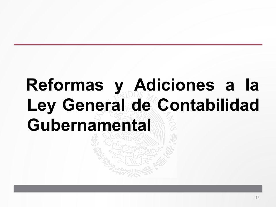 Reformas y Adiciones a la Ley General de Contabilidad Gubernamental