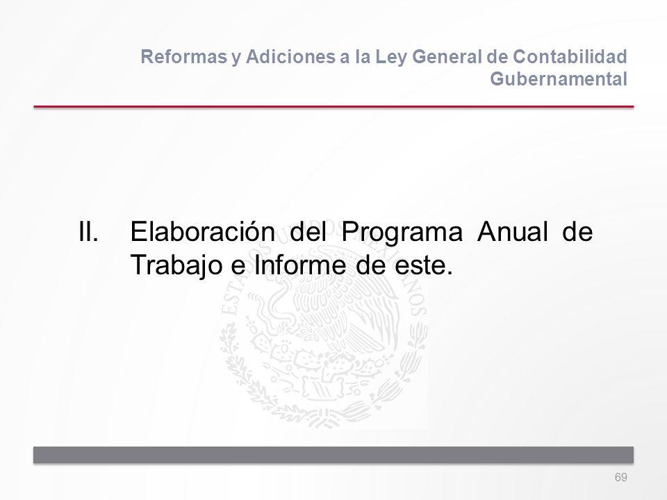 II. Elaboración del Programa Anual de Trabajo e Informe de este.