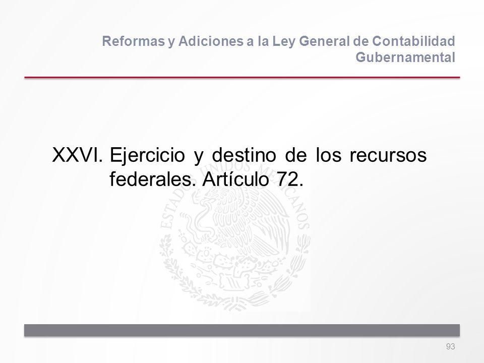 XXVI. Ejercicio y destino de los recursos federales. Artículo 72.