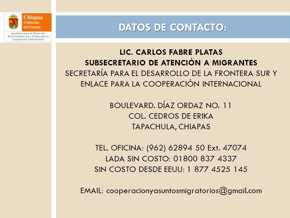 LIC. CARLOS FABRE PLATAS SUBSECRETARIO DE ATENCIÓN A MIGRANTES