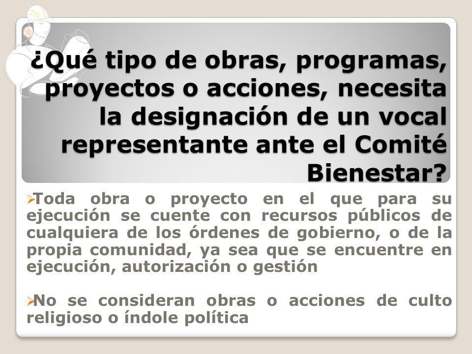 ¿Qué tipo de obras, programas, proyectos o acciones, necesita la designación de un vocal representante ante el Comité Bienestar