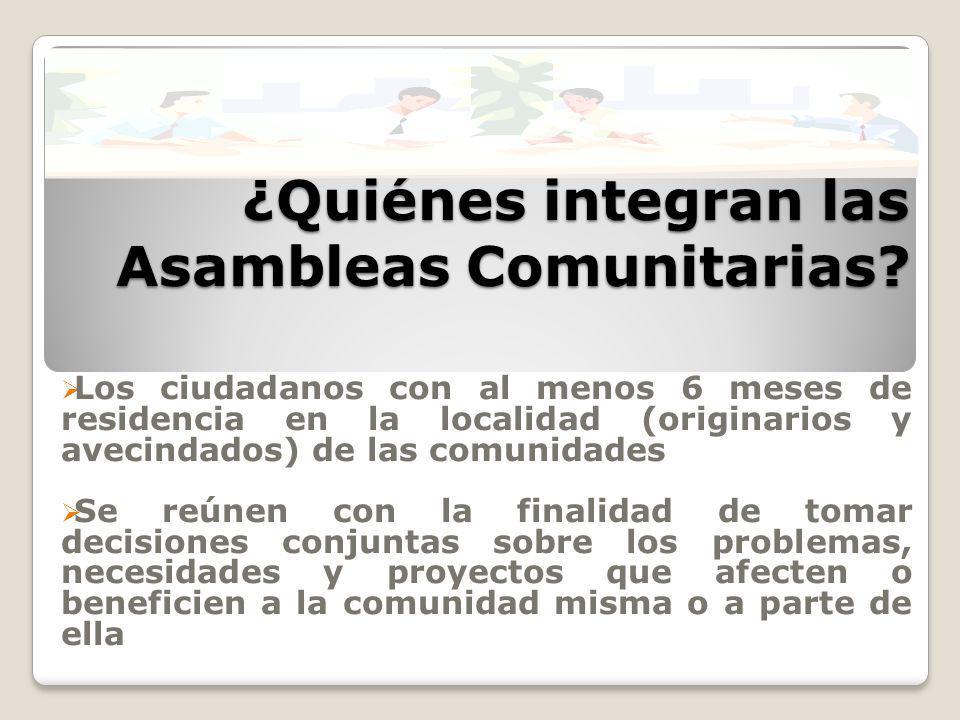 ¿Quiénes integran las Asambleas Comunitarias