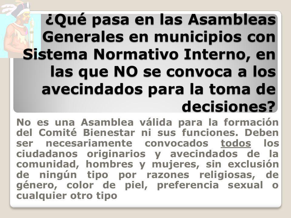 ¿Qué pasa en las Asambleas Generales en municipios con Sistema Normativo Interno, en las que NO se convoca a los avecindados para la toma de decisiones