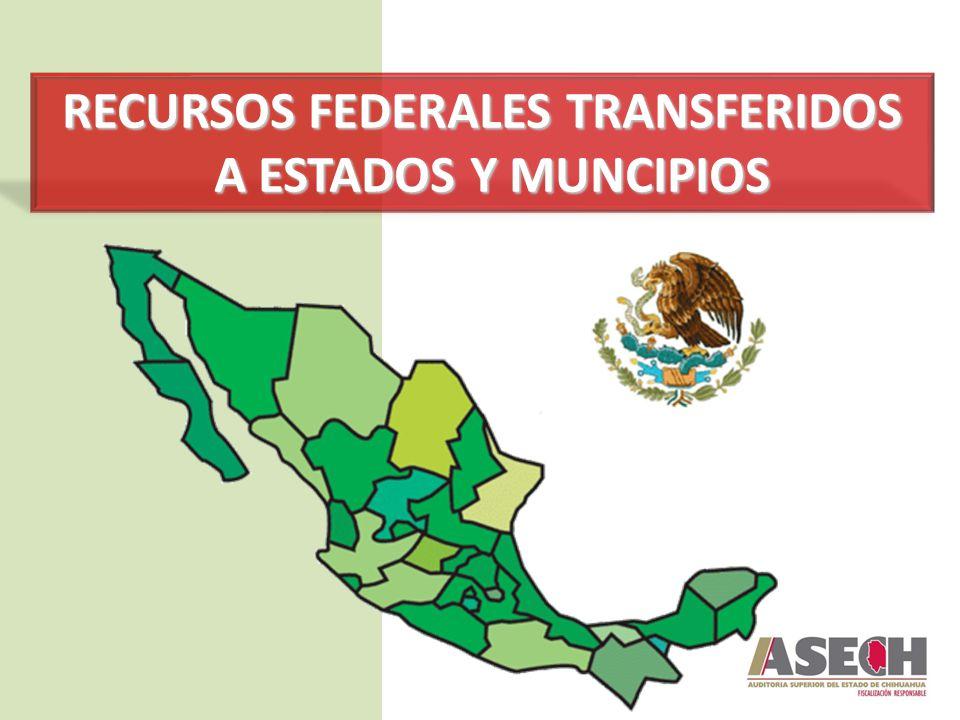 RECURSOS FEDERALES TRANSFERIDOS A ESTADOS Y MUNCIPIOS