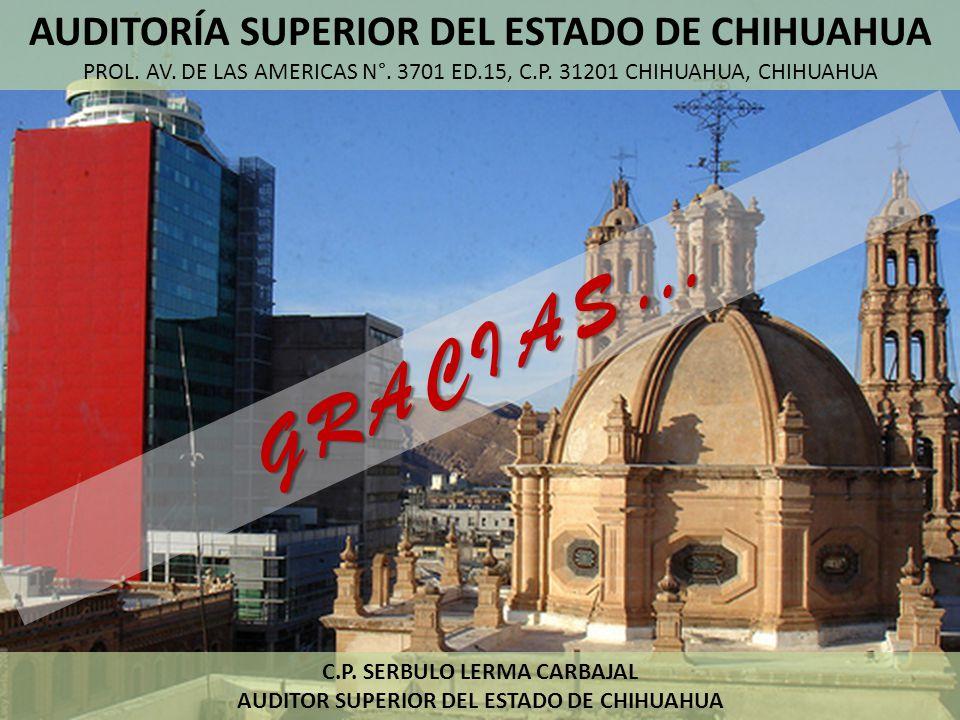 GRACIAS… AUDITORÍA SUPERIOR DEL ESTADO DE CHIHUAHUA