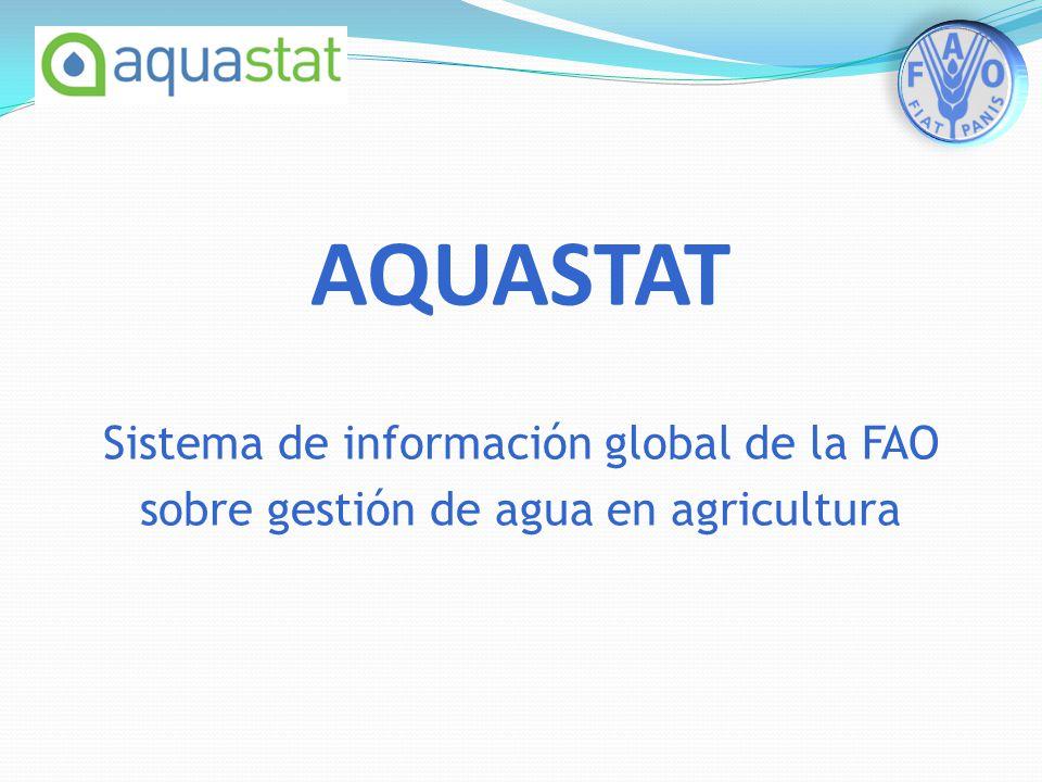 AQUASTAT Sistema de información global de la FAO