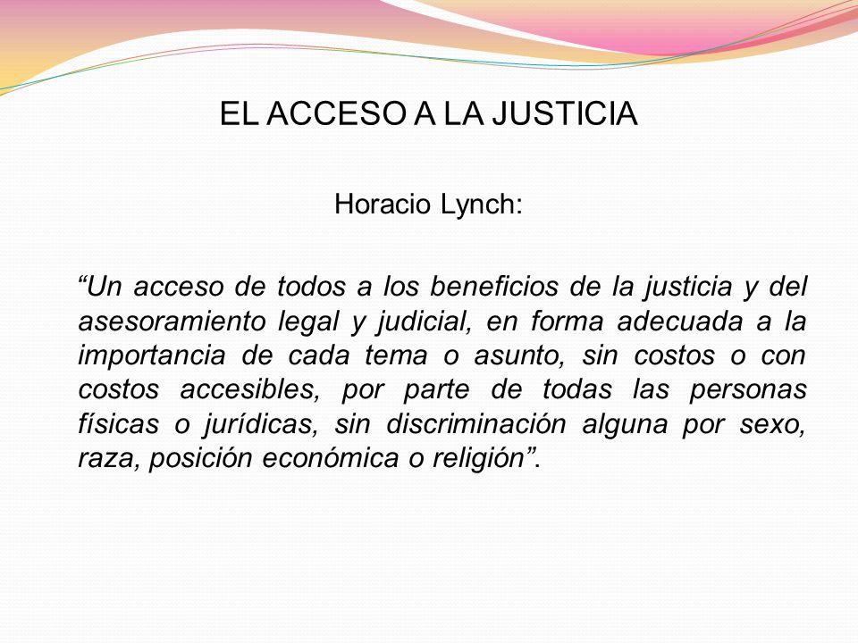 EL ACCESO A LA JUSTICIA Horacio Lynch: