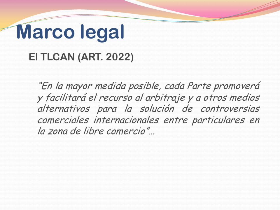 Marco legal El TLCAN (ART. 2022)