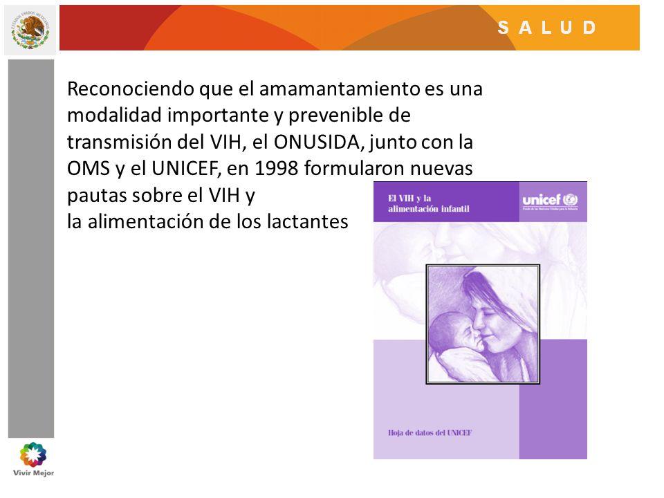 Reconociendo que el amamantamiento es una modalidad importante y prevenible de transmisión del VIH, el ONUSIDA, junto con la OMS y el UNICEF, en 1998 formularon nuevas pautas sobre el VIH y