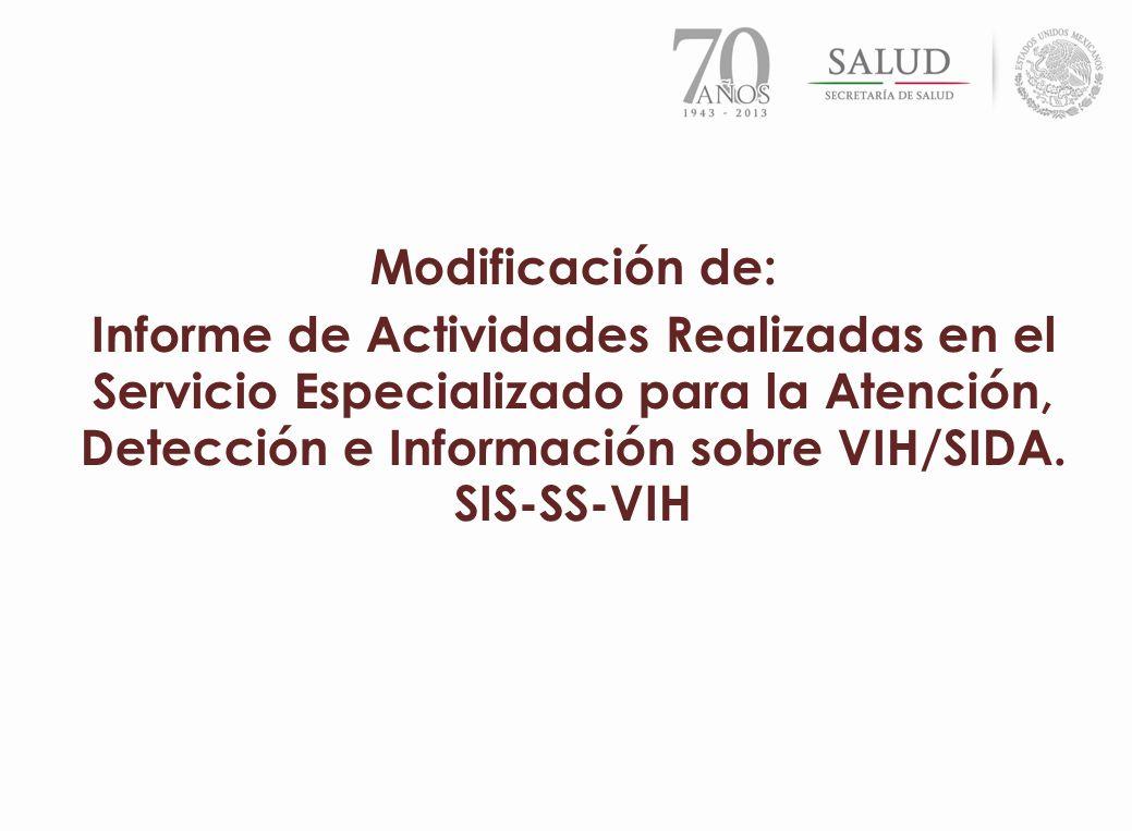 Modificación de: Informe de Actividades Realizadas en el Servicio Especializado para la Atención, Detección e Información sobre VIH/SIDA.