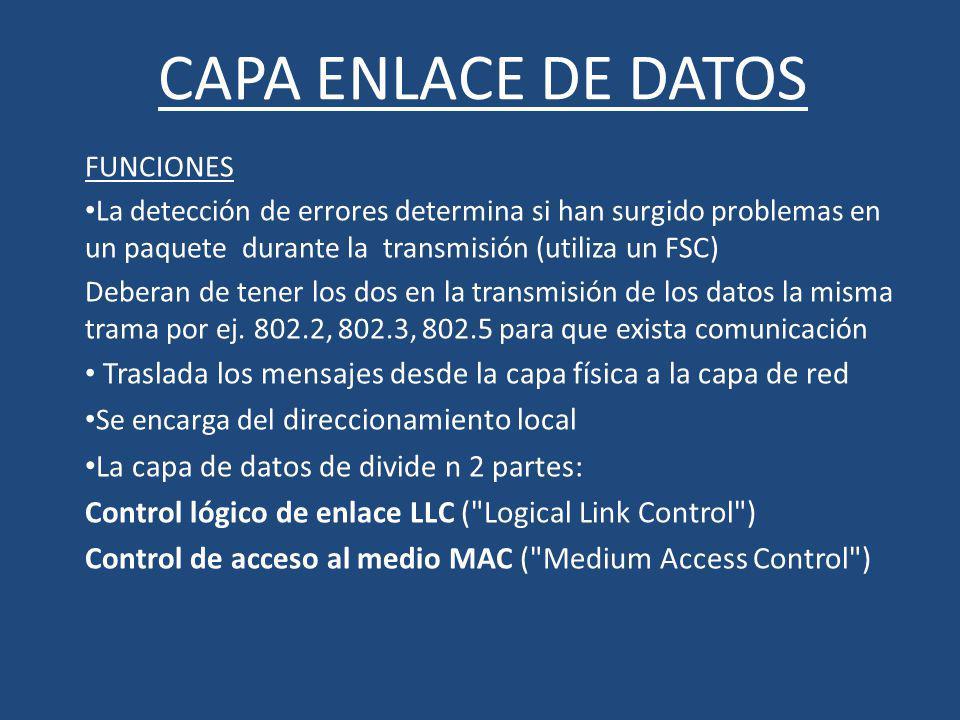 CAPA ENLACE DE DATOS La capa de datos de divide n 2 partes: