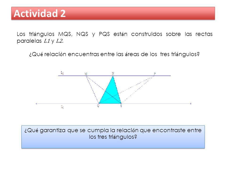 ¿Qué relación encuentras entre las áreas de los tres triángulos