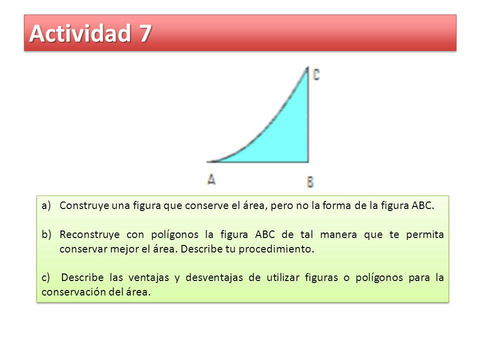 Actividad 7 Construye una figura que conserve el área, pero no la forma de la figura ABC.