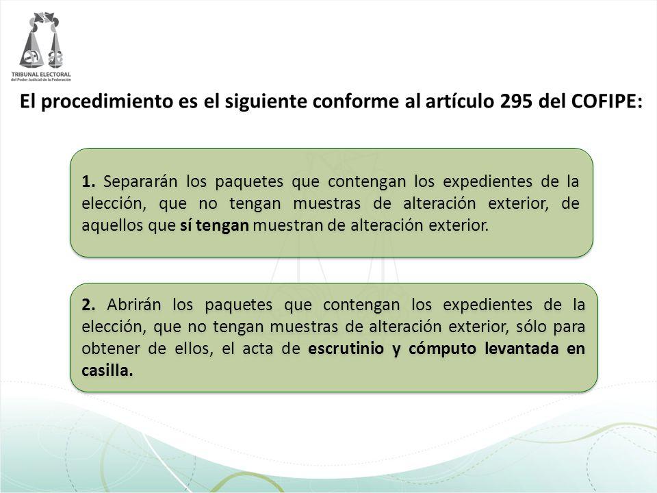 El procedimiento es el siguiente conforme al artículo 295 del COFIPE: