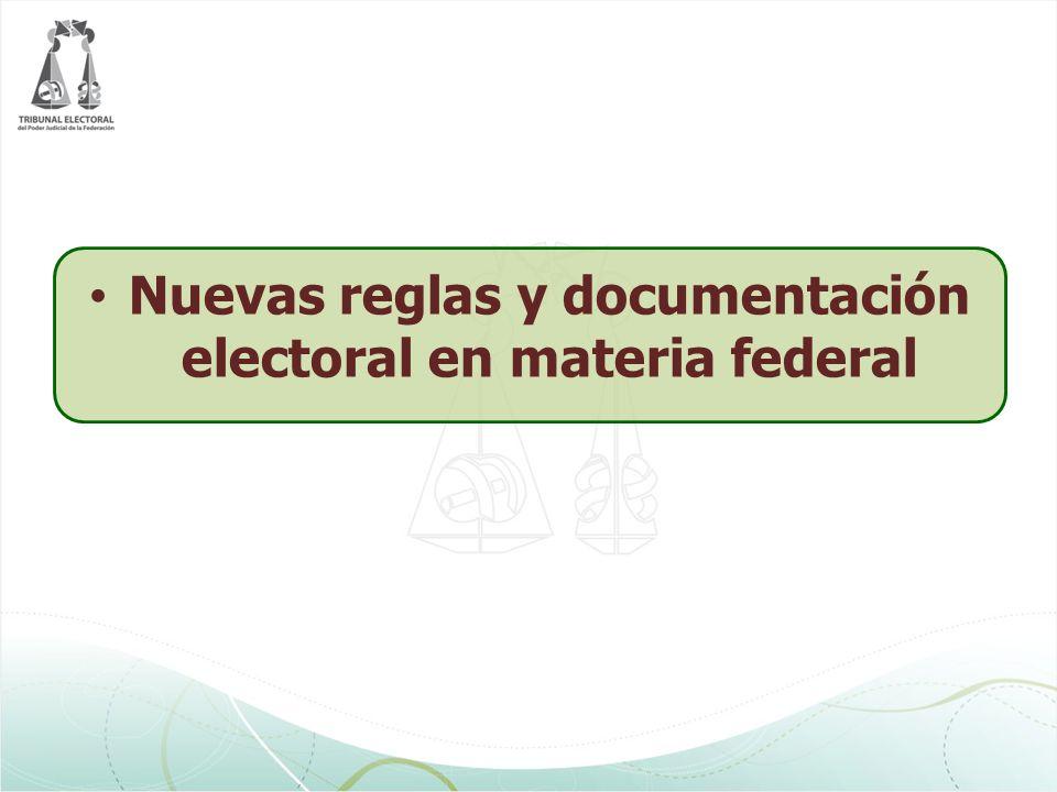 Nuevas reglas y documentación electoral en materia federal