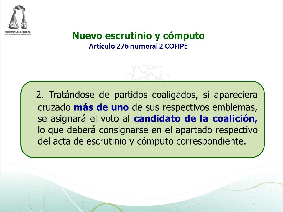 Nuevo escrutinio y cómputo Artículo 276 numeral 2 COFIPE