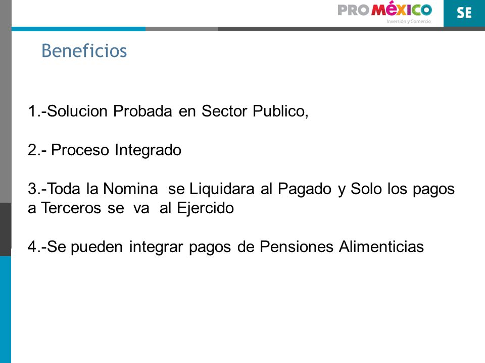 Beneficios 1.-Solucion Probada en Sector Publico,