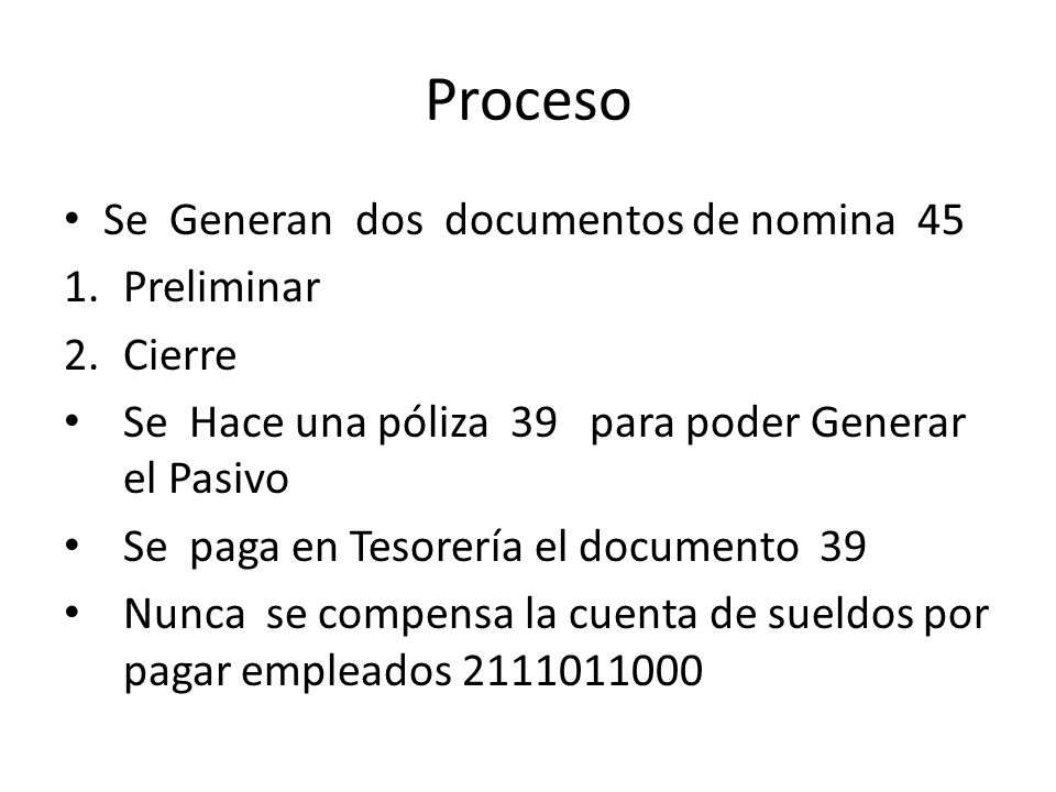 Proceso Se Generan dos documentos de nomina 45 Preliminar Cierre
